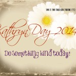 Make someone smile – Kathryn Day 2014
