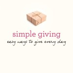 Simple Giving – Simple Ways for you to make a BIG impact! #SimpleGiving